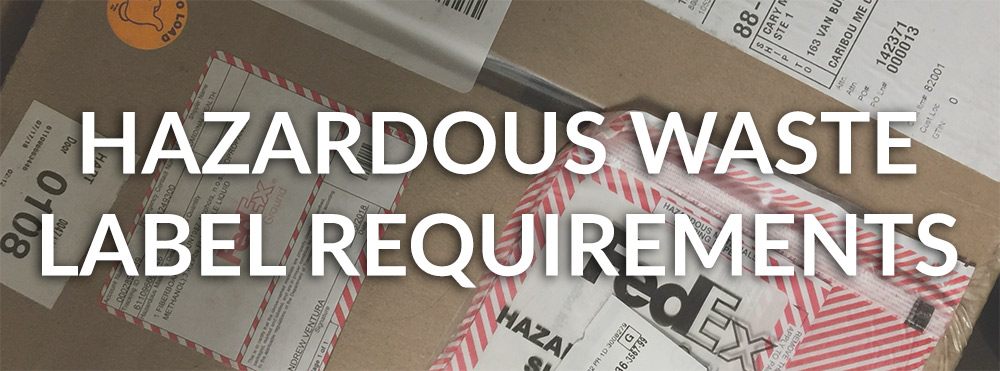Hazardous Waste Label Requirements